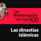 Las Monarquías del Siglo XXI: Las dinastías islámicas