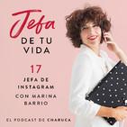 Ep 17. Jefa de Instagram. Con Marina Barrio.