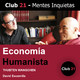 Economía Humanista – Thubten Wangchen / Club 21 – David Escamilla