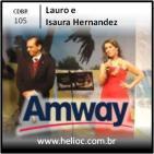 CDBR 105 - Quem Mais Pergunta Mais Avanca - Lauro e Isaura Hernandez