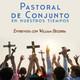 Pastoral de Conjunto en nuestros tiempos