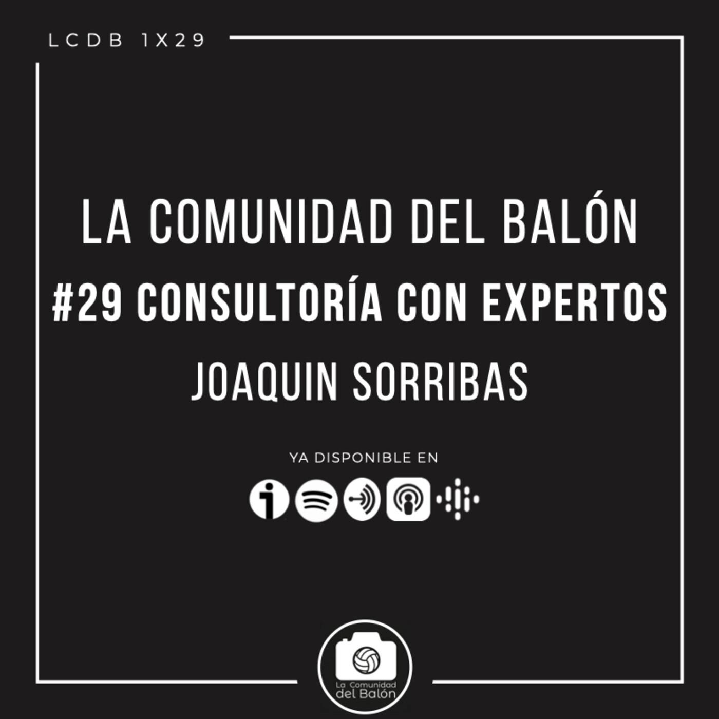 #29 Consultoría con expertos: Joaquín Sorribas