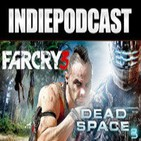 "Indiepodcast 4x05 ""Dead Space 3, Farcry 3 y Crytek"""