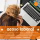 Guía práctica para detectar el acoso laboral