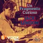 Un Fragmento Curioso (Jack London) | Distopía | Ficción sonora - Audiolibro | Anticipación social