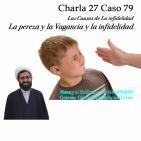 Charla 28 Caso 80 Las Causas de La infidelidad, Maltrato a los Hijos y la Infidelidad