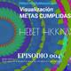 VISUALIZAR METAS CUMPLIDAS #MásCREARyMenosCreer Hebet Hkknw