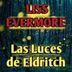 Las Luces de Eldritch (Liss Evermore) | Audiorelato - Audiolibro