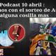 Podcast 10 abril : Seguimos con el sorteo de ACB y alguna cosilla mas