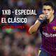 1x8 - Especial El Clásico