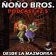Ñoño Bros: El Podcast #2.5 | Desde la mazmorra