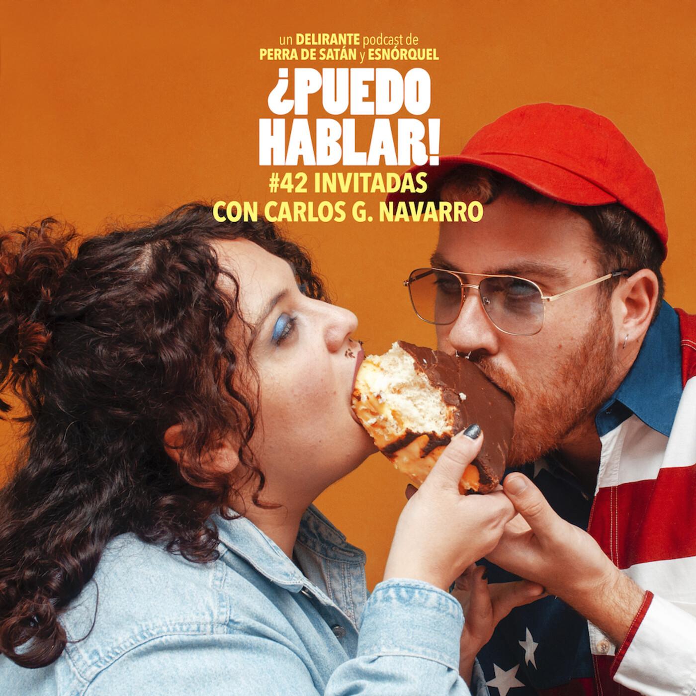 ¿Puedo hablar! #42 Invitadas con Carlos G. Navarro