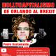 DE ORLANDO AL BREXIT ( Hollycapitalismo Capítulo 5 ) - Pedro Bustamante