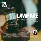 El Quilombo: ¿Qué es el Lawfare? - Radio La Pizarra - 08 jun 19