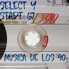 Select y Start 67: Musica de los noventa