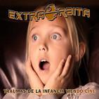 EXTRA ÓRBITA - Traumas de la Infancia viendo Cine
