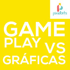 Gameplay VS Gráficas | Pixelbits Podcast