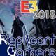 Replicant Gamers 01 - Especial E3 2018