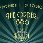 Episodio 1x15: The Order: 1886