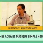 AGUA PROGRAMADA, El agua es más que simple H2O - Kurt Martínez