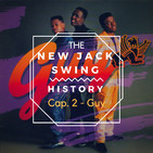 Emotion On Air: The New Jack Swing history - Capitulo 2: Guy