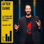 AFTER GAME: La fiesta del E3 y abuelas hackers 1x07