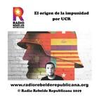 El origen de la impunidad por UCR