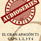 Expediente Audioseries - El Gran Apagon Capitulos 1, 2, 3 y 4 T1