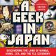 Me gusta leer y ver la tele 47: Un geek en Japón