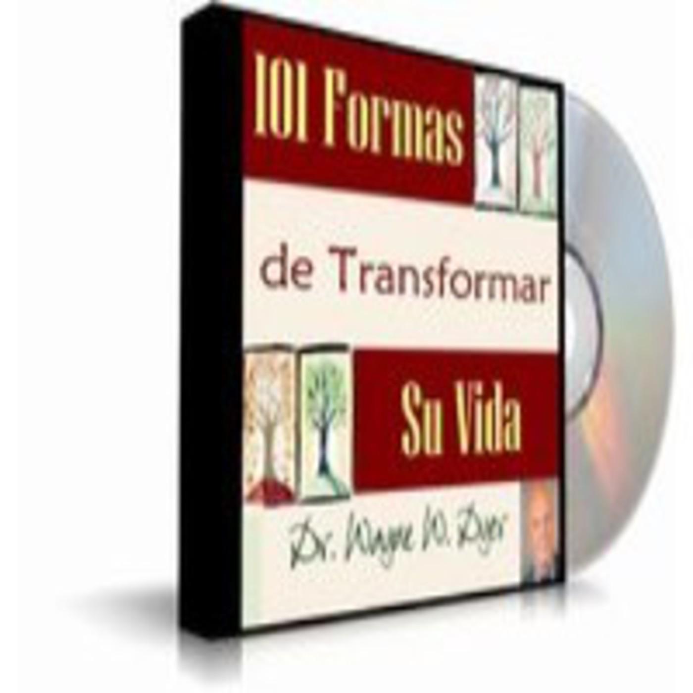 Audio Libro 101 Formas De Transformar Su Vida Dr Wayne W