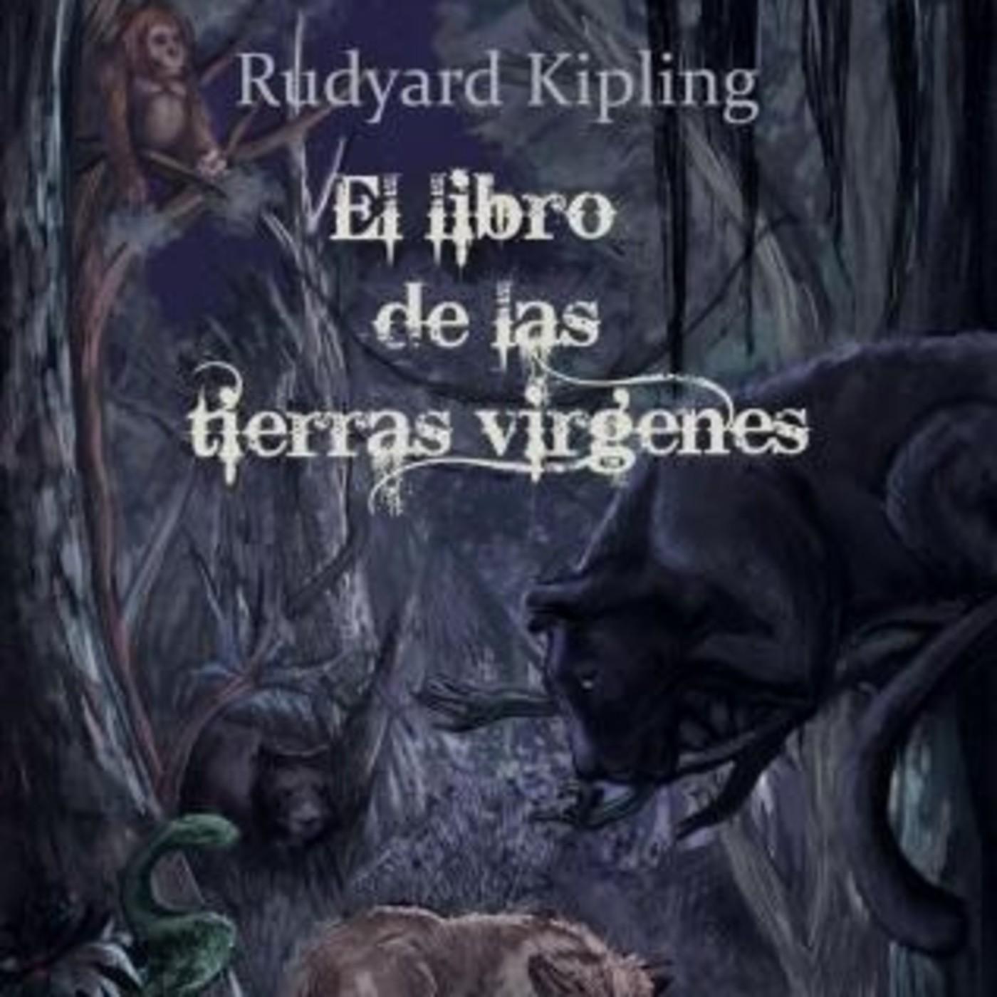 Limpia el cuarto De otra manera ajuste  5.- El libro de las Tierras vírgenes de Ruyard Kipling. De Cómo vino el  miedo. en A voces (Todos oímos voces... elige cuales) en mp3(24/11 a las  07:00:00) 01:01:09 44375546 - iVoox