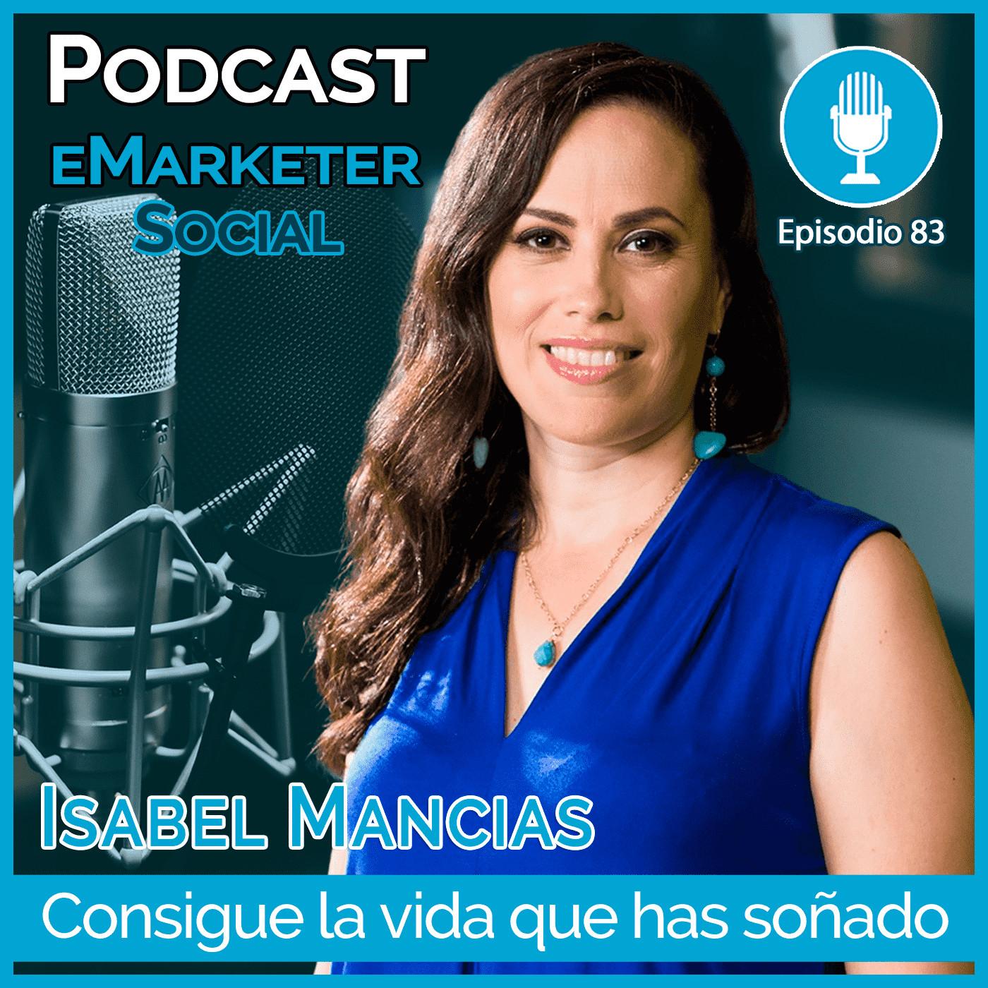 082 Isabel Mancias Coach del dinero 1ª parte en Podcast eMarketerSocial