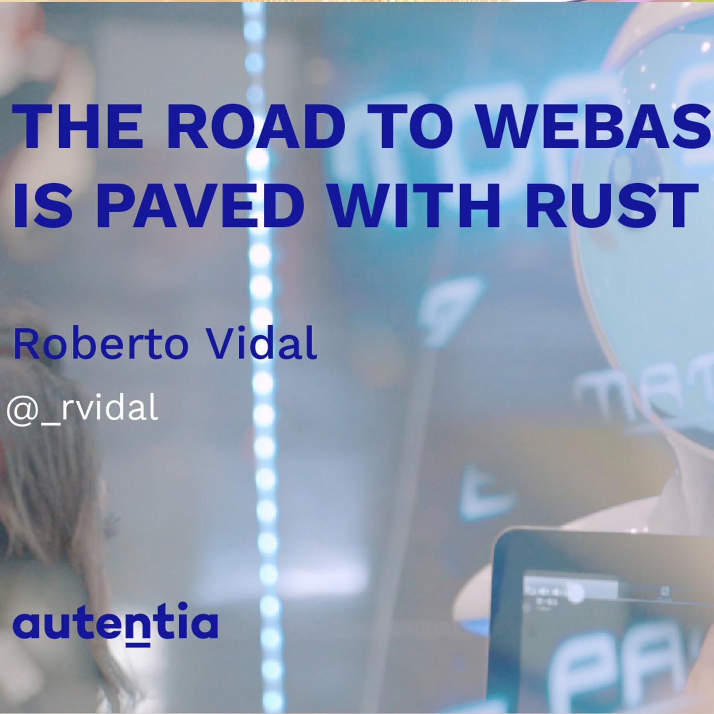 The road to WebAssembly is paved with Rust - Roberto Vidal en