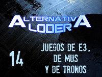 ALTERNATIVA LODER 14 'Juegos del E3, de mus y de Tronos' (20 junio 2015)