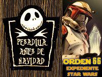 LODE 4X29 Pesadilla antes de Navidad, Orden 66 Expediente Star Wars