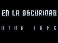 ELDE 9julio2013 STAR TREK EN LA OSCURIDAD análisis