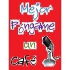 Mejor Póngame un Café 10-06-2013