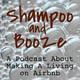 Shampoo & Booze Episode 66: Listener Q+A: Airbnb Linens, Condiments and Intuition!