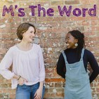 Episode 2 - M's The Word - Katie's Story