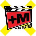 MAS MATAO V - El cine más rebelde - Programa CXXXV