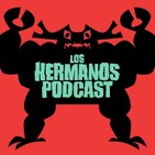 Los Hermanos Podcast