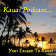 Kauai Podcast #35: An Island Update and Interview with J.R.