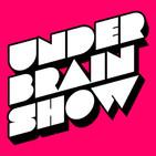 Underbrain show