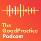 GoodPractice Podcast
