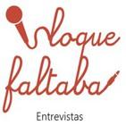 """Entrevistas """"Lo Que Faltaba..."""""""