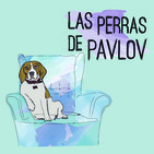 Las perras de Pavlov - Psicópatas - Edgar Artacho (31/01/20)