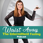 #145 - Green Smoothies, Modified Fasting vs. Intermittent Fasting, and All-Natural Recipes - with Robyn Openshaw!