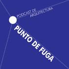 Punto de Fuga - Podcast de Arquitectura 2019