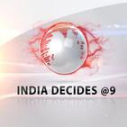 India Decides @ 9