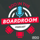 Episode 13: The 21st Century Boardroom Have a Diverse Set of Responsibilities